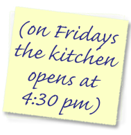 Kitchen opens at 3 pm (on Friday the kitchen opens at 4:30 pm